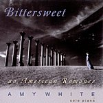 Amy White Bittersweet: An American Romance