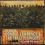 Donald Lawrence & The Tri-City Singers The Best Of Donald Lawrence & The Tri-City Singers: Restoring The Years