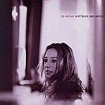 Tori Amos To Venus And Back