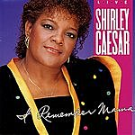 Shirley Caesar I Remember Mama
