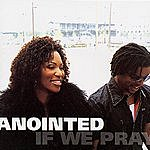 Anointed If We Pray