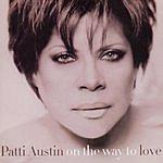 Patti Austin On The Way to Love