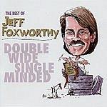 Jeff Foxworthy The Best Of Jeff Foxworthy: Double Wide, Single Minded