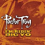 Pastor Troy Ridin' Big (Parental Advisory)