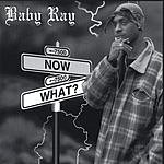 Baby Ray Now What? (Parental Advisory)