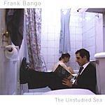 Frank Bango The Unstudied Sea