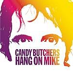 Candy Butchers Hang On Mike