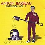 Anton Barbeau Antology Vol.1