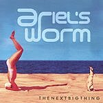 Ariel's Worm The Next Big Thing