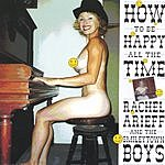 Rachel Arieff & The Smileytown Boys How To Be Happy All The Time (Parental Advisory)