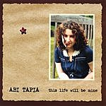 Abi Tapia This Life Will Be Mine