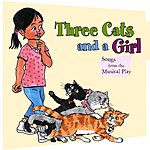 Larry Jakus Three Cats And A Girl: Songs From The Musical Play