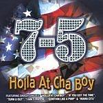 7-5 Holla At Cha Boy