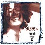 Atoosa Sound Travels Up