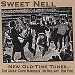 Tom Adler Sweet Nell: New Old-Time Tunes