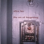 Alice Lee The Art Of Forgetting