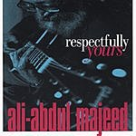 Ali-abdul Majeed Respectfully Yours