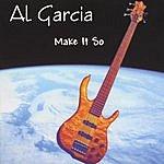 Al Garcia Make It So