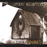 Adam Austin Finally Found