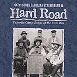 2nd South Carolina String Band Hard Road: Favorite Camp Songs Of The Civil War