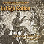 2nd South Carolina String Band In High Cotton: Favorite Camp Songs Of The Civil War