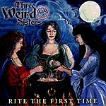 Three Weird Sisters Rite The First Time