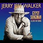 Jerry Jeff Walker Gypsy Songman: A Life In Song