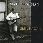 Matt Bushman Smile Again