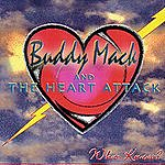 Buddy Mack & The Heart Attack Who Knew?
