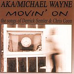 Michael Wayne Movin' On