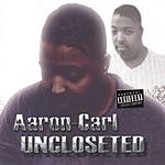 Aaron-Carl Uncloseted (Parental Advisory)