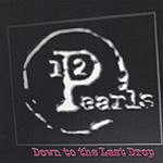 12 Pearls Down To The Last Drop