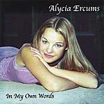 Alycia Ercums In My Own Words
