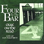Four To The Bar Craic On The Road: Live At Sam Maguire's