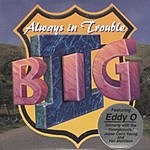 II Big Always In Trouble