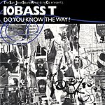 10Bass T Do You Know The Way?
