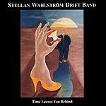 Stellan Wahlstrom Drift Band Time Leaves You Behind
