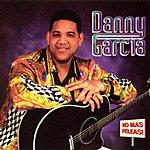 Danny Garcia No Mas Peleas!