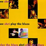 Shri See Shri, See Shri Paly The Blues, Play The Blues Shri, Play The Blues - Disc 1