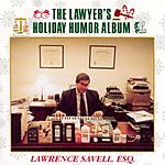 Lawrence Savell The Lawyer's Holiday Humor Album