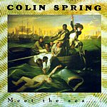 Colin Spring Meet The Sea...Or Be Washed Up