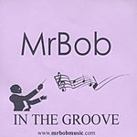 Mr. Bob In The Groove