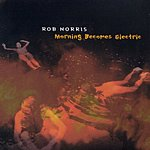 Rob Norris Morning Becomes Electric