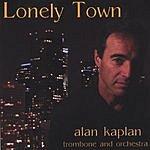 Alan Kaplan Lonely Town