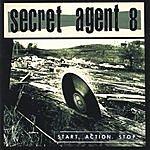 Secret Agent 8 Start.Action.Stop.