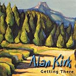 Alan Kirk Getting There