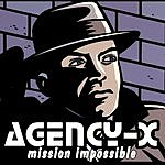 Agency-X Mission Impossible
