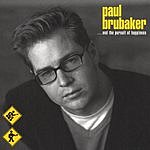Paul Brubaker ...And The Pursuit Of Happiness