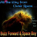 Buzz Forward & Space Boy All The Way From Outer Space