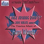 The Dale Bruning Quartet JLE Narrative Theme Concerts Present: The Timeless Music Of Harry Warren